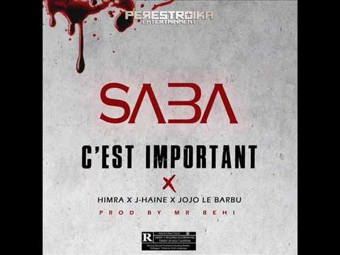 SABA - C'est Important feat. Himra, J-Haine & Jojo le Barbu (Prod.by Mr.BEHI)