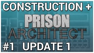 New Beginnings = Construction + Prison Architect [Update 1] #1