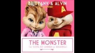 Alvin & Brittany - The Monster (Chipmunks Version) [by Eminem & Rihanna]