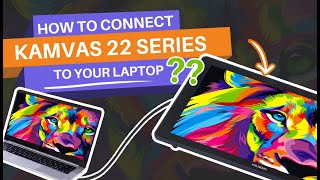 How to connect Kamvas 22 to your laptop?