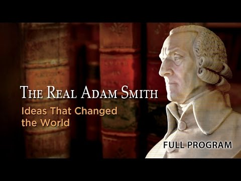 The Real Adam Smith: Ideas That Changed The World - Full Vid