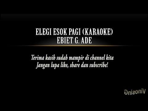 ebiet-g.-ade---elegi-esok-pagi-(karaoke)