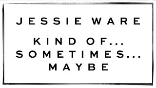 Jessie Ware - Kind Of...Sometimes...Maybe (Official audio)