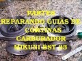 Parte6 - Reparacion guias de cortinas , armado carburador Mikuni BST 33 - Suzuki GS500 gs 500
