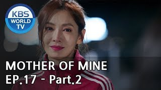 Mother of Mine   세상에서 제일 예쁜 내 딸 EP.17 - Part.2 [ENG, CHN, IND]