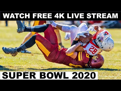 How to Watch the Super Bowl 2020 Free Without Cable - 4K Free Live Streaming