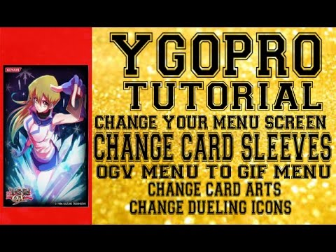 YGOPRO Tutorial - How to Change Menu Screen, Card Sleeves, Icons,  GIF Main  Menu Screen & Etc