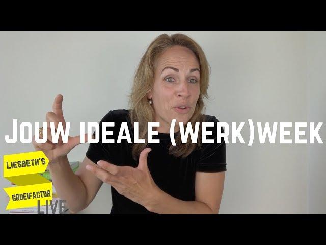 Jouw ideale (werk)week | Afl. 6 Liesbeth's Groeifactor LIVE