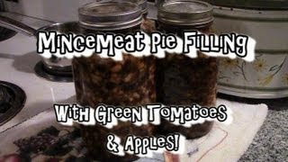 Mincemeat Pie Filling, No Meat! Green Tomatoes And Apples!