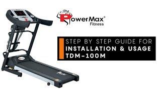 Powermax Fitness TDM-100M Treadmill - Installation & Usage Guide