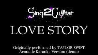 Love Story (Acoustic Karaoke Version) Taylor Swift