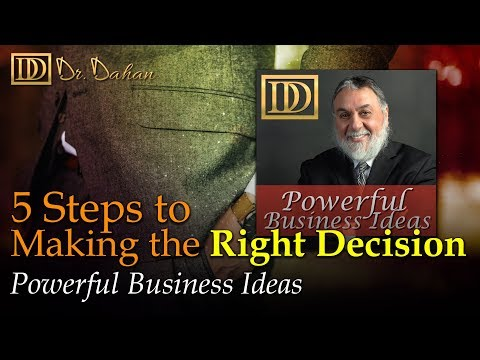 5 Steps to Making the Right Decision – Powerful Business Ideas