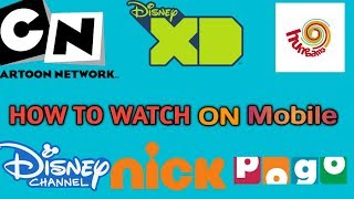 How to watch Disney XD ,Cartoon network ,Hungama On Mobile  