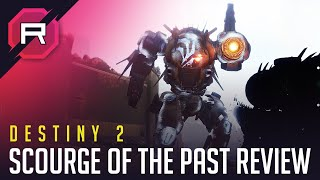 Destiny 2 Scourge Of The Past Review
