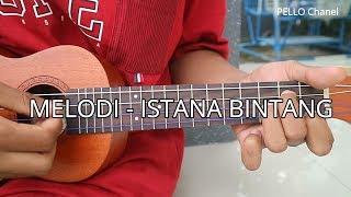 ISTANA BINTANG - Melodi Ukulele by PELLO Chanel