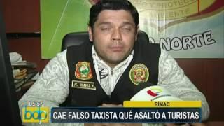 Cae falso taxista que asaltó a turistas en el Rímac