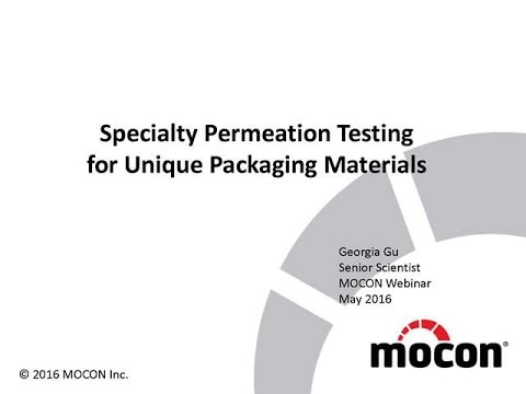 MOCON Technical Webinar: Specialty Permeation Testing for Unique Packaging  Materials