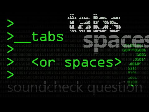 Tabs Or Spaces? (Soundcheck Question) - Computerphile