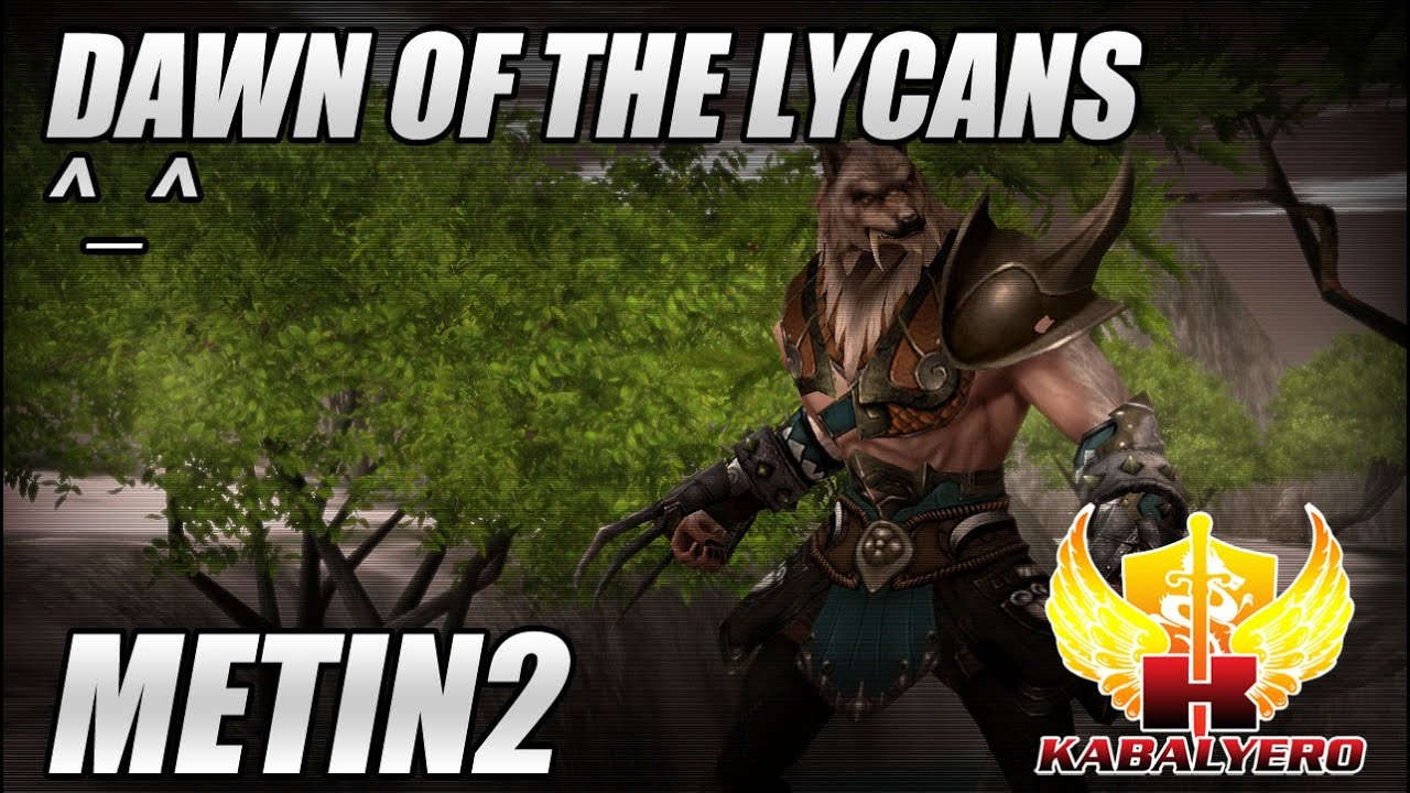 Metin2, Dawn Of The Lycans