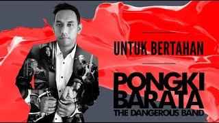 UNTUK BERTAHAN - Pongki Barata and The Dangerous Band