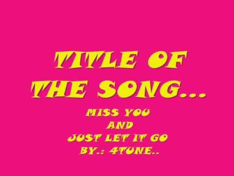 Miss U AnD JusT LeT iT Go By; 4tune