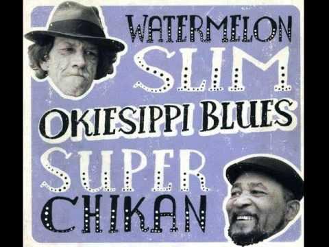 Watermelon Slim & Super Chikan - I Don't Wear No Sunglasses