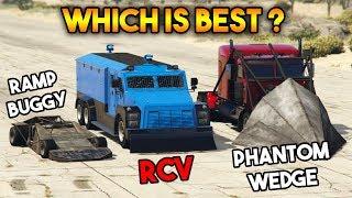GTA ONLINE : RCV VS RAMP BUGGY VS PHANTOM WEDGE (Which is best at making way? Buy RCV?)