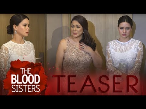 The Blood Sisters February 26, 2018 Teaser