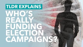 Who is Funding UK Election Campaigns? - TLDR Explains