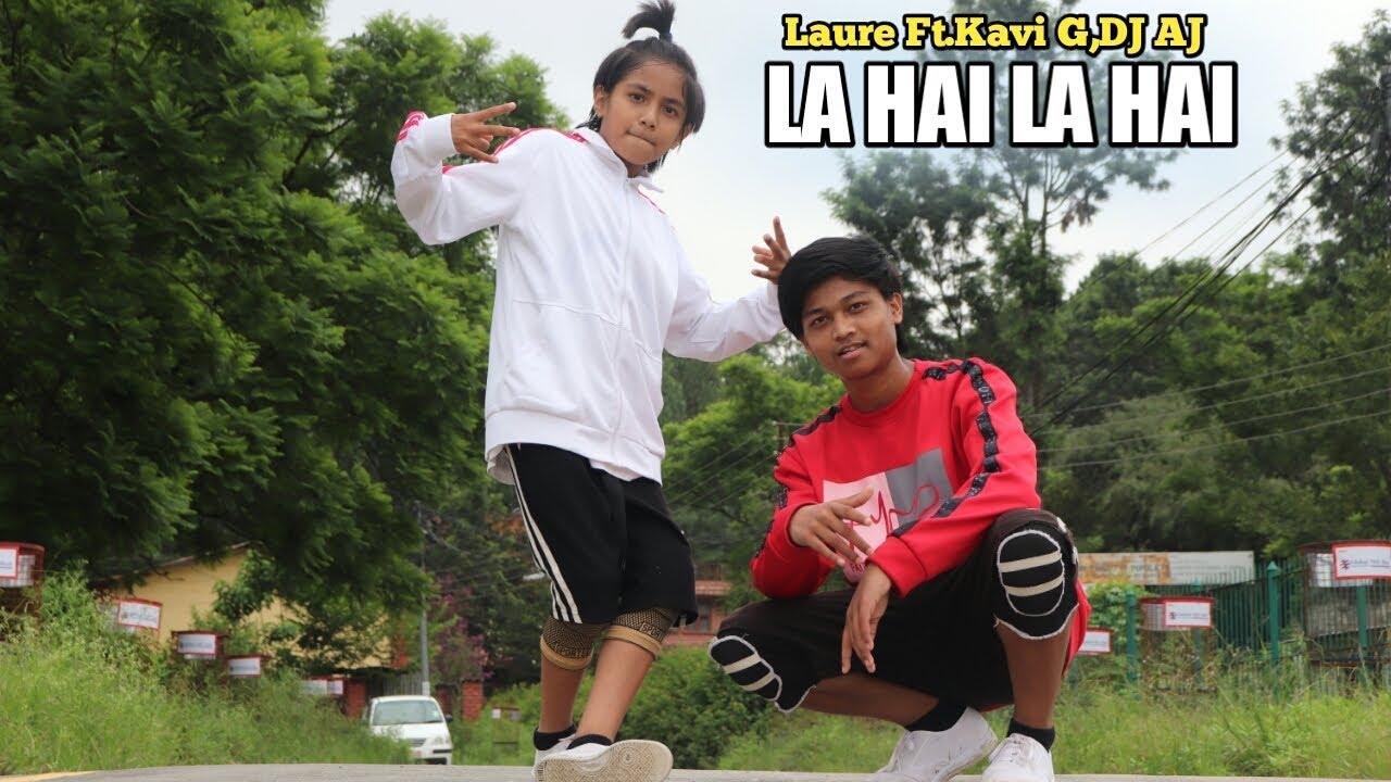 LAURE - LA HAI, LA HAI Dance Video | FT. KAVI G & DJ AJ | Abhay & Aayush Choreography