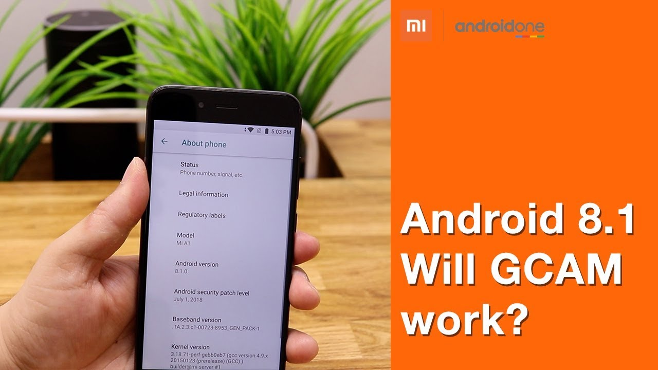 Mi A1 | Android 8 1 Update | Will GCAM work?