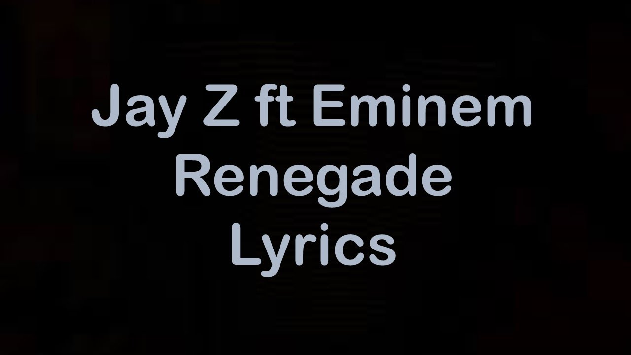 Jay z ft eminem renegade lyrics youtube jay z ft eminem renegade lyrics malvernweather Gallery