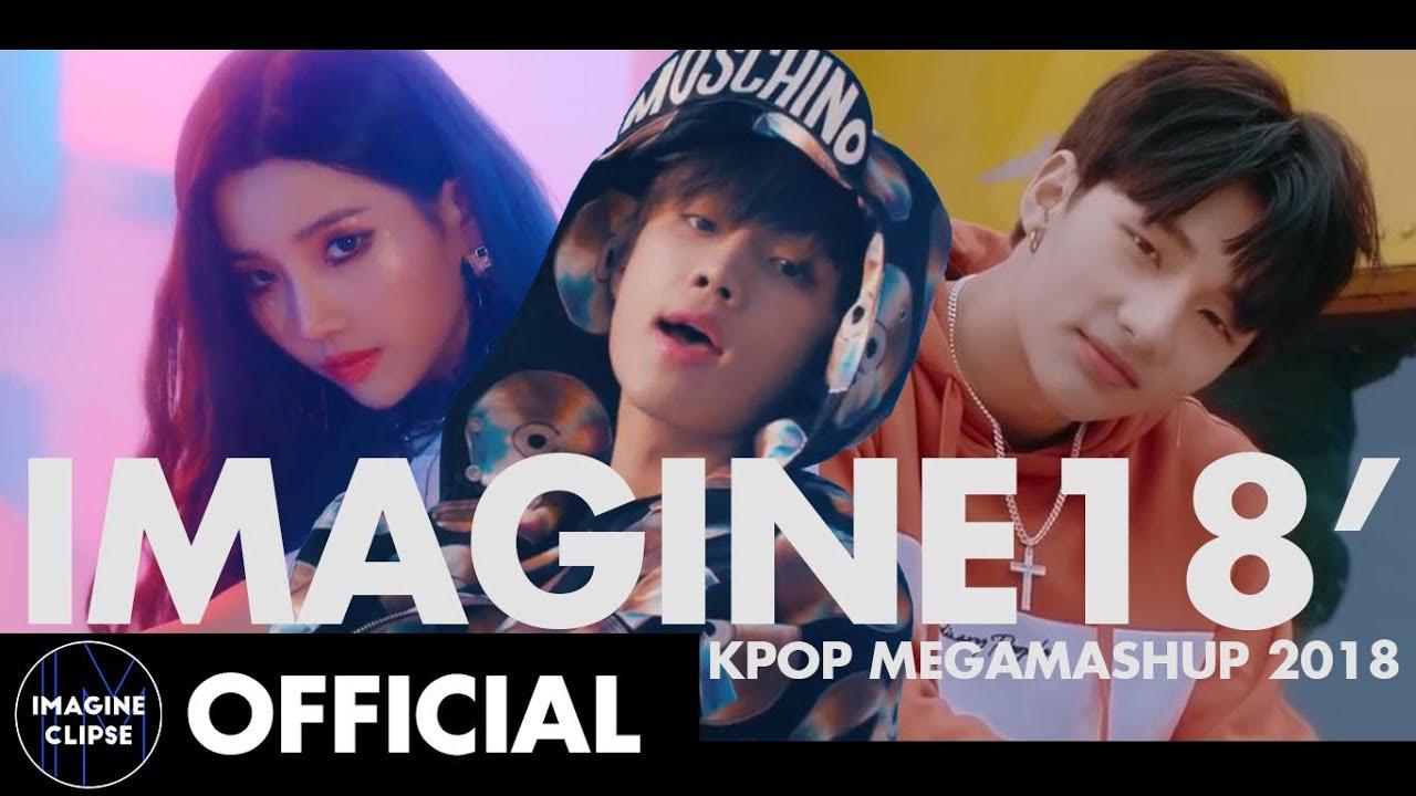 IMAGINE18' | KPOP 2018 MEGA MASHUP (123 Songs) [BY IMAGINECLIPSE]
