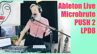Ableton Live Looping Performance (Push 2/LPD8/Microbrute) •  No, I'll Do It by LNA