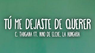 C. Tangana - Tú Me Dejaste De Querer (Letra/Lyrics) ft. Niño de Elche, La Hungara