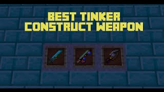 Best Tinker's Construct Weapon (Damage)