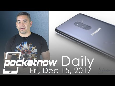 Samsung Galaxy S9+ leaked! Net Neutrality repeal & more - Pocketnow Daily