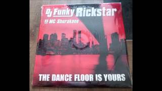 DJ Funky Rickstar vs. MC Shurakano ‎- The Dancefloor Is Yours (Horns 2000 Mix)