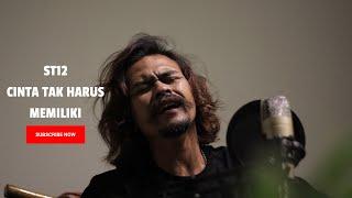 Download Lagu ST12 - Cinta Tak Harus Memiliki Coverby Elnino ft Willy Preman Pensiun/Bikeboyz mp3