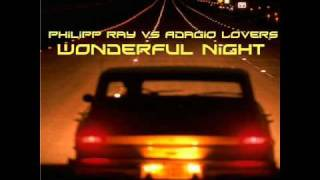 Philipp Ray Vs. Adagio Lovers - Wonderful Night (The Mobb Electro Remix)