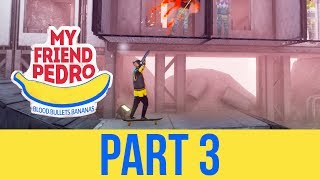 MY FRIEND PEDRO Gameplay Walkthrough Part 3 - SKATEBOARD & SHOTGUN