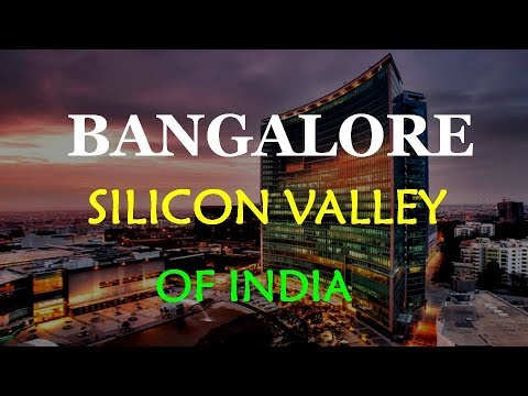 Bangalore 2018 - The Silicon Valley Of India