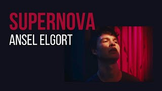 Ansel Elgort - Supernova | Lyrics