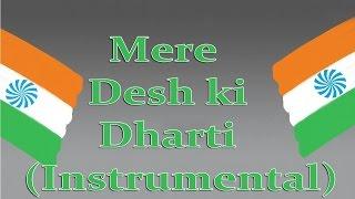 Mere desh ki dharti    Instrumental    Patriotic Songs