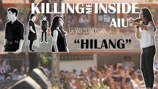 Killing Me Inside Feat AIU - HILANG || Live SMA 2 LAMONGAN 29 April 2018