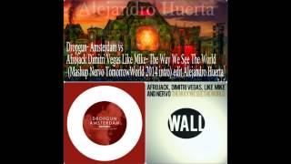 Dropgun -Amsterdam vs The Wa We See The World (Mashup Nervo) Edit (AH) Link download descripcion.