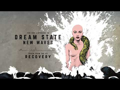 Dream State - New Waves