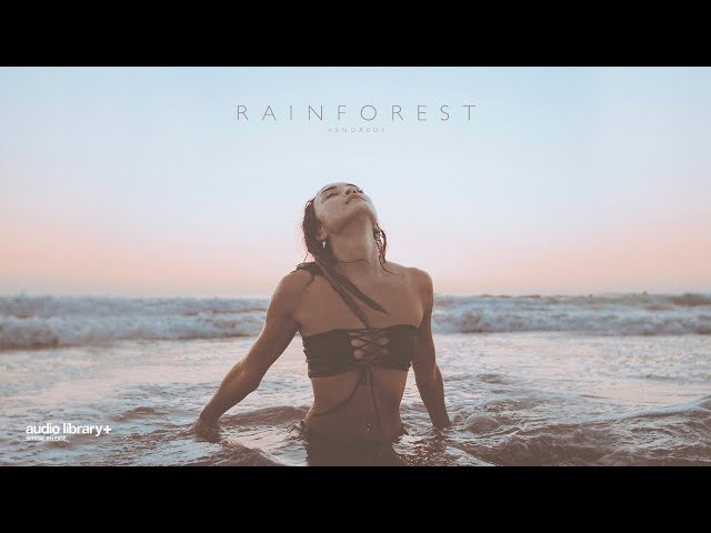 Rainforest - Vendredi [Audio Library Release] · Free Copyright-safe Music