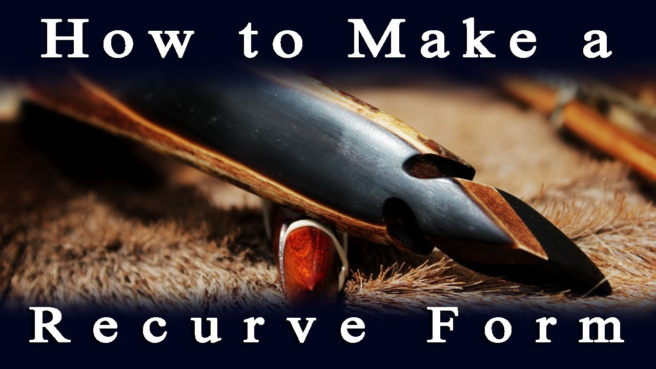 how to make a recurve bow from scratch