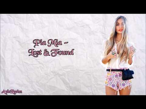 Pia Mia - Lost & Found (Lyrics)